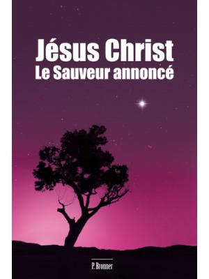 Jésus Christ, le Sauveur annoncé