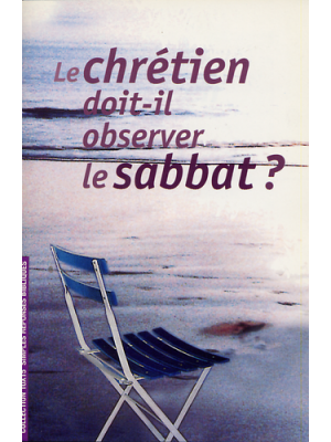 Le chrétien doit-il observer le sabbat ?
