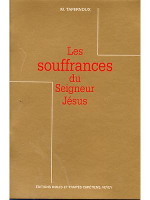 Les souffrances du Seigneur Jésus