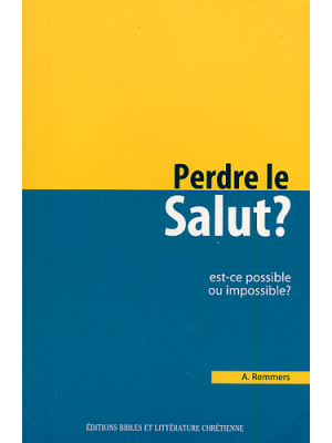 Perdre le salut ? Est-ce possible ou impossible ?