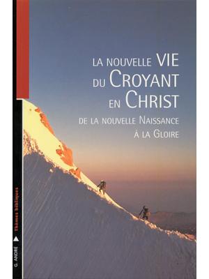La nouvelle vie du croyant en Christ
