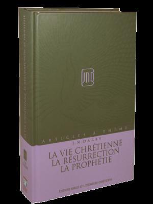 Articles à thème - Vol 11 - La vie chrétienne, la résurrection, la prophétie