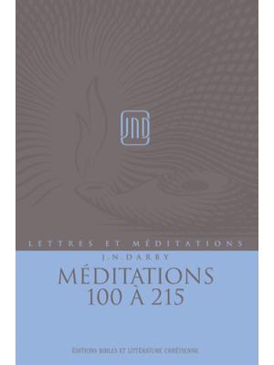 Lettres et Méditations - Vol 15 -  Méditations 100 à 215